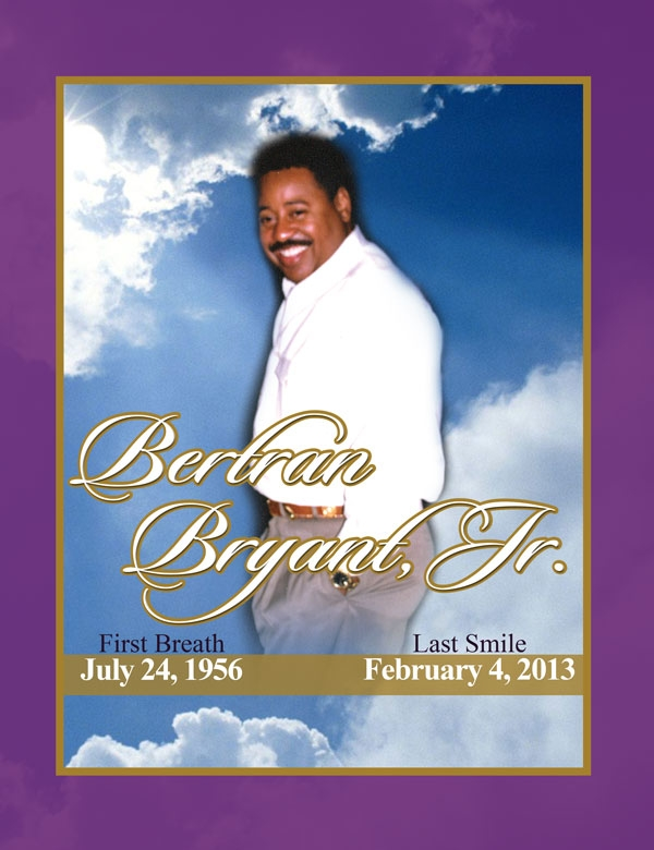 Bertran Bryant Jr OBITUARY 7-24-1956 to 2-4-2013